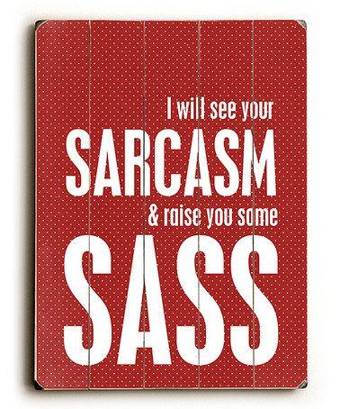 Sarcasm & Sass