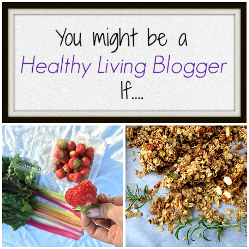 You Might Be a Healthy Living Blogger If Collage