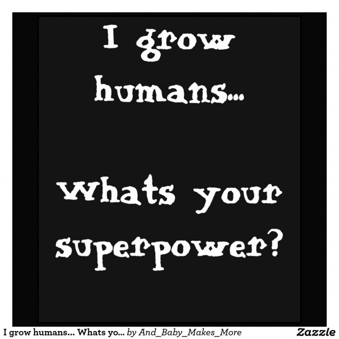 i_grow_humans_whats_your_superpower_t_shirts-r22c865c06cd44571939836aa225c2601_i3meq_1024