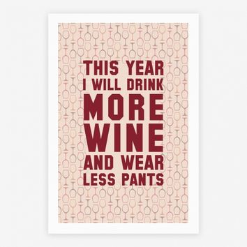 Drink More Wine and Wear Less Pants