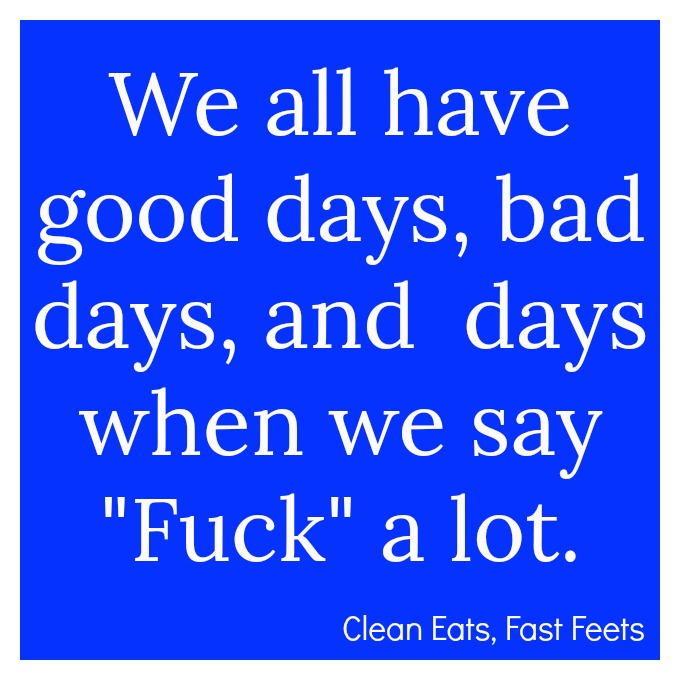 Good Days, Bad Days and Days When We Say Fuck A Lot